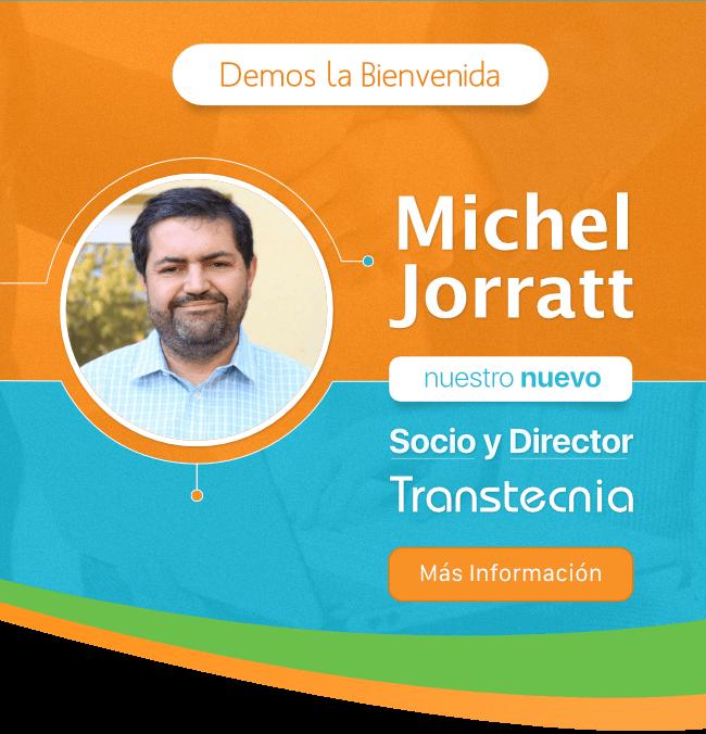 Transtecnia - Demos la Bienvenida a Michel Jorratt: Socio y Director