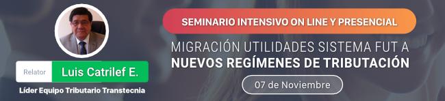 Transtecnia - Seminario Luis Catrilef: Migración Utilidades Sistema FUT a Nuevos Regímenes de Tributación