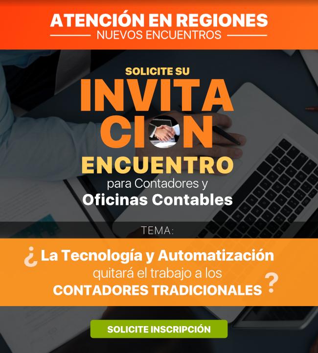 Que no se lo cuenten, solicite su invitación al encuentro para Contadores y Oficinas contables - Nuevas Fechas en Regiones