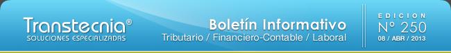 Boletin informativo Transtecnia: Tributatio, Financiero - Contable y Laboral